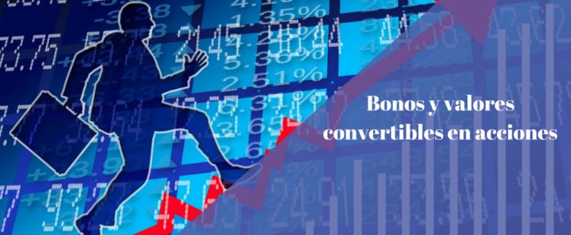 Eduardo Triviño nos explica qué son los bonos y valores convertibles en acciones