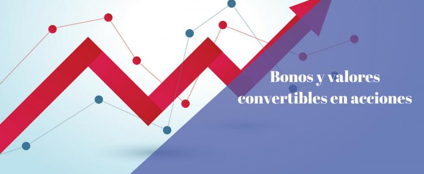 Crecen las demandas por bonos y valores convertibles en acciones