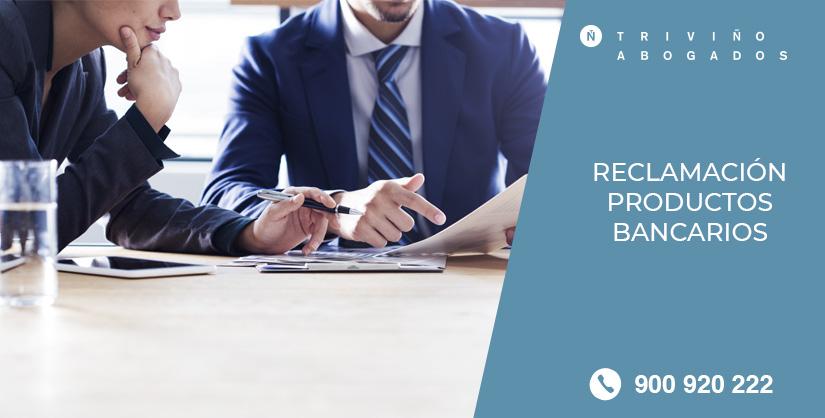 Reclamación de Productos Bancarios – Triviño Abogados.